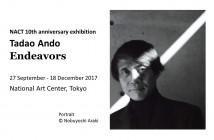 "Tadao Ando ""Endeavors"" NACT 10th anniversary exhibition (amuzen)"