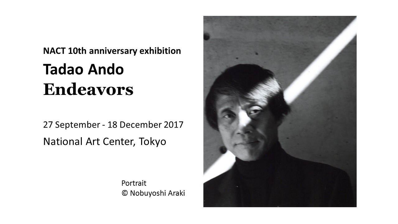 nact-tadao-ando-exhibition-endeavors