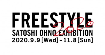 FREESTYLE 2020 Satoshi Ohno Exhibition